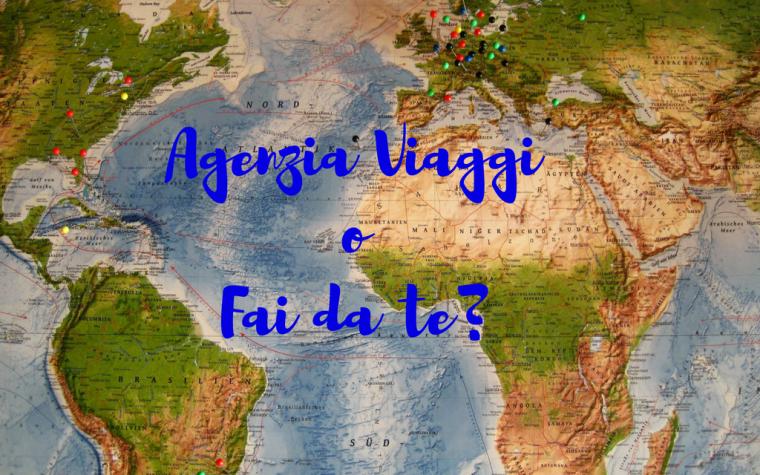 Agenzia Viaggi o Fai da te?